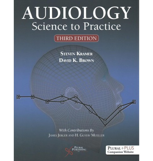Audiology : Science to Practice -  by Ph.D. Steven Kramer & Ph.D. David K. Brown (Paperback) - image 1 of 1