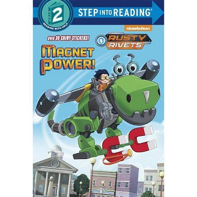 Magnet Power! (Rusty Rivets) - (Step Into Reading) by  Tex Huntley (Paperback)