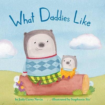 What Daddies Like -  (Mini Bee Board Books) by Judy Carey Nevin (Hardcover)
