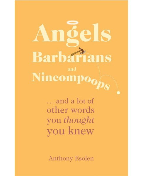 Angels, Barbarians, and Nincompoops (Hardcover) (Anthony Esolen) - image 1 of 1