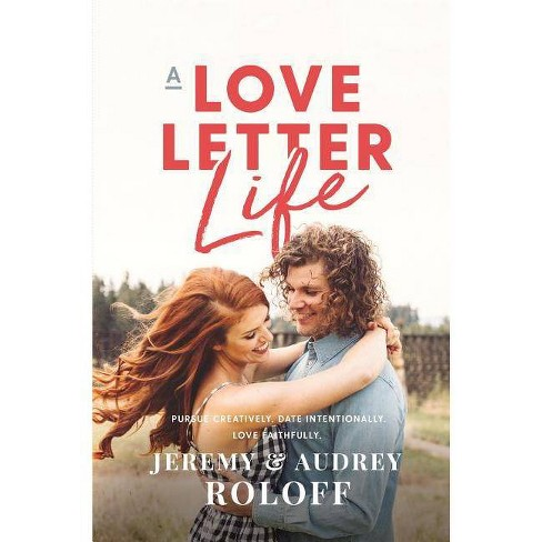 A Love Letter Life - by  Jeremy Roloff & Audrey Roloff (Hardcover) - image 1 of 1