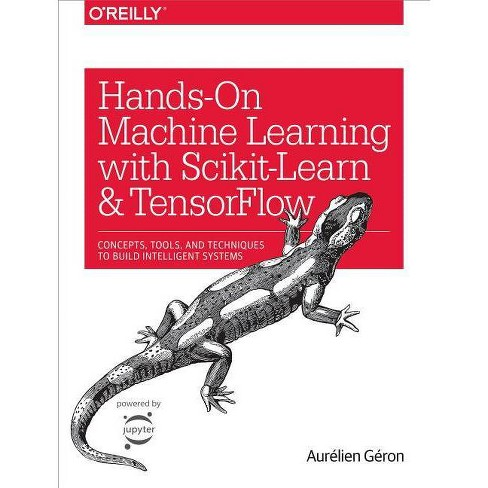 Hands-On Machine Learning with Scikit-Learn and Tensorflow - by  Geron Aurelien (Paperback) - image 1 of 1