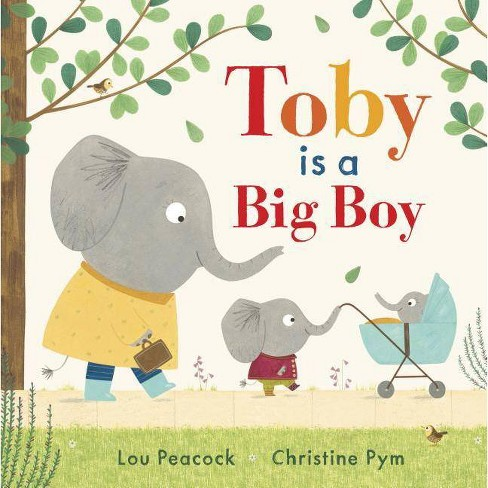 Toby Is a Big Boy - by  Lou Peacock (Hardcover) - image 1 of 1