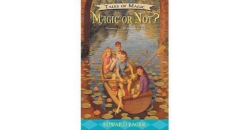 Magic or Not? (Reprint) (Paperback) (Edward Eager) - image 1 of 1
