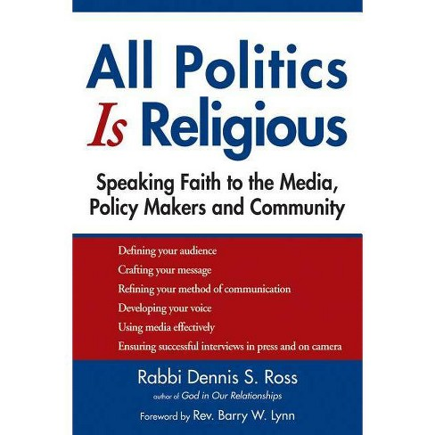 All Politics Is Religious - (Walking Together, Finding the Way) by  Dennis S Ross (Paperback) - image 1 of 1