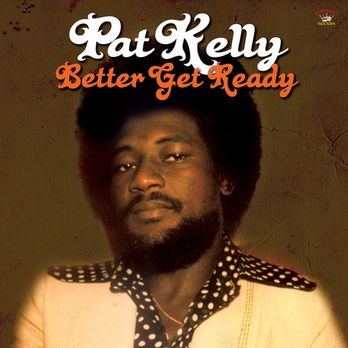 Pat kelly - Better get ready (CD) - image 1 of 1