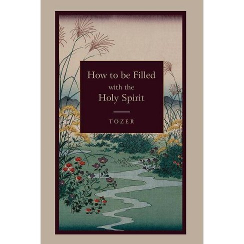 How to Be Filled with the Holy Spirit - by  A Z Tozer (Paperback) - image 1 of 1