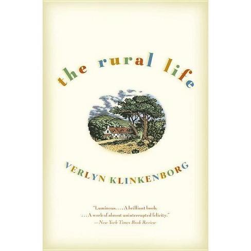 The Rural Life - by  Verlyn Klinkenborg (Paperback) - image 1 of 1