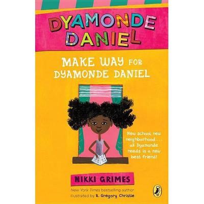Make Way for Dyamonde Daniel - (Dyamonde Daniel (Paperback))by Nikki Grimes (Paperback)