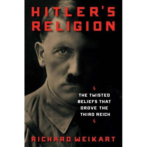 Hitler's Religion - by  Richard Weikart (Hardcover) - image 1 of 1