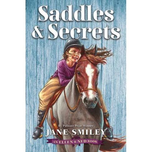 Saddles & Secrets (an Ellen & Ned Book) - by  Jane Smiley (Hardcover) - image 1 of 1