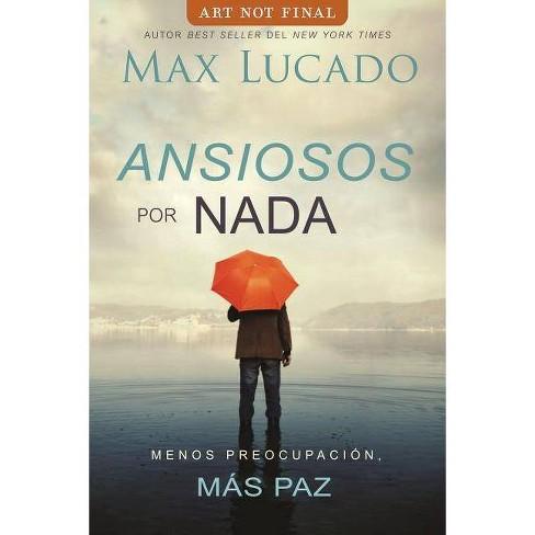 Ansiosos Por NADA - by  Max Lucado (Paperback) - image 1 of 1