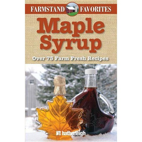 Maple Syrup - (Farmstand Favorites) (Paperback) - image 1 of 1
