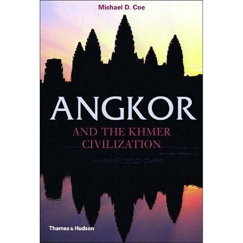 Angkor and the Khmer Civilization - (Ancient Peoples and Places) by  Michael D Coe (Paperback) - image 1 of 1