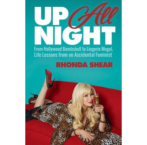 Up All Night : From Hollywood Bombshell to Lingerie Mogul, Life Lessons from an Accidental Feminist - image 1 of 1