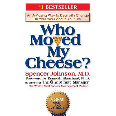 Who Moved My Cheese? by Spencer Johnson (Hardcover)