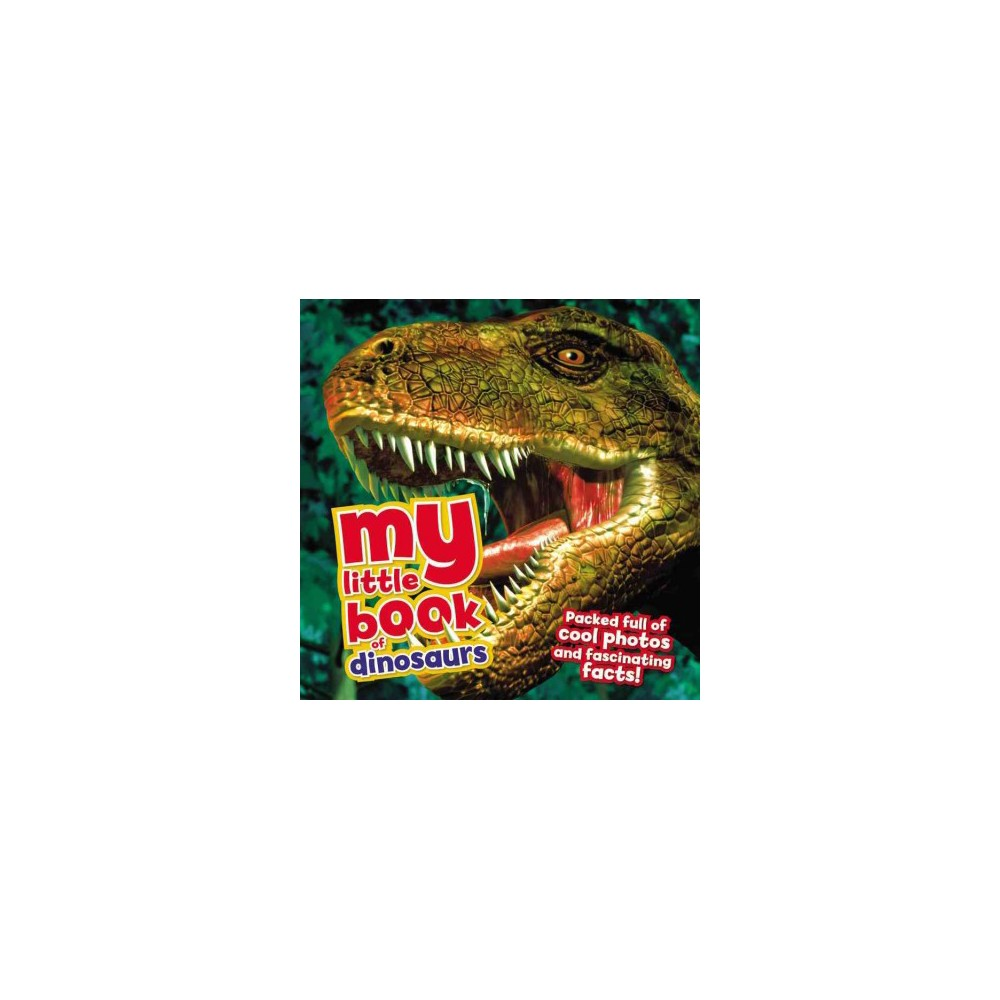 My Little Book of Dinosaurs ( My Little Book of) (Hardcover)
