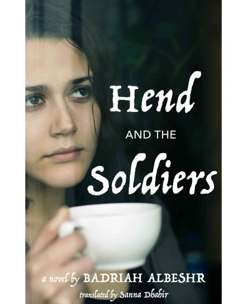Hend and the Soldiers (Paperback) (Badriah Albeshr) - image 1 of 1
