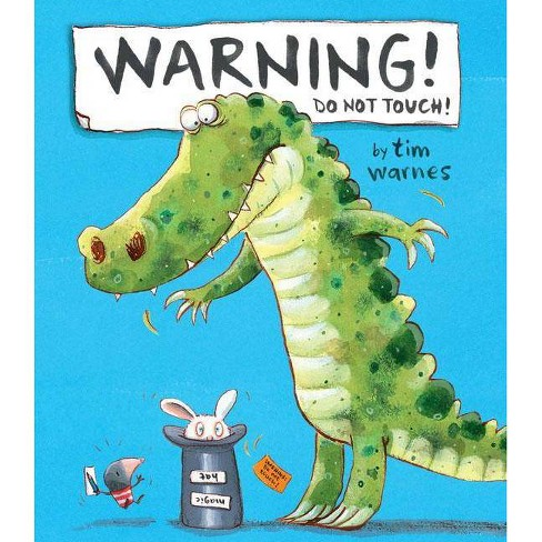 Warning! Do Not Touch! - by  Tim Warnes (Hardcover) - image 1 of 1