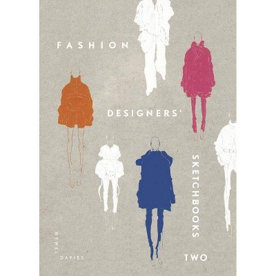 Fashion Designers' Sketchbooks 2 - by  Hywel Davies (Hardcover)