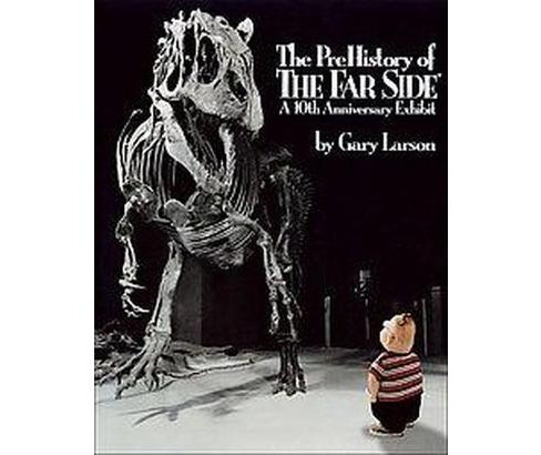 Prehistory of the Far Side : A 10th Anniversary Exhibit (Paperback) (Gary Larson) - image 1 of 1