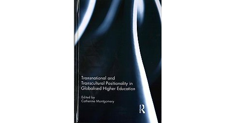 Transnational and Transcultural Positionality in Globalised Higher Education (Hardcover) - image 1 of 1