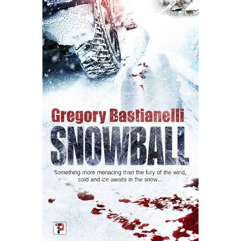 Snowball - (Fiction Without Frontiers) by  Gregory Bastianelli (Hardcover) - image 1 of 1