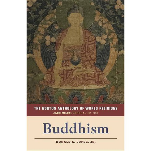The Norton Anthology of World Religions: Buddhism - (Paperback) - image 1 of 1