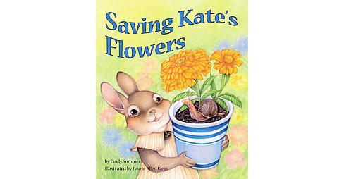 Saving Kate's Flowers (School And Library) (Cindy Sommer) - image 1 of 1