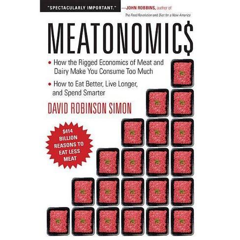 Meatonomics - by  David Robinson Simon (Paperback) - image 1 of 1