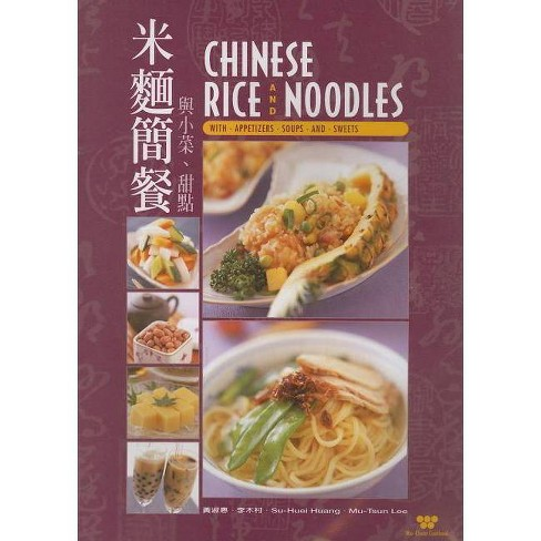 Chinese Rice and Noodles - (Wei-Chuan Cookbook) by  Su-Huei Huang & Mu-Tsun Lee (Paperback) - image 1 of 1
