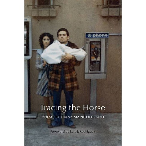 Tracing the Horse - (New Poets of America) by  Diana Marie Delgado (Paperback) - image 1 of 1