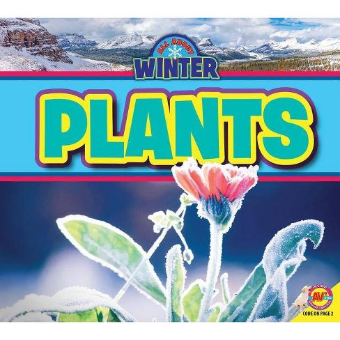 Plants - (All about Winter) by  Jenna Lee Gleisner (Paperback) - image 1 of 1
