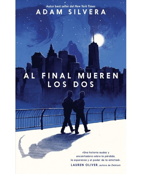 Al final mueren los dos / They Both Die At The End -  by Adam Silvera (Paperback) - image 1 of 1