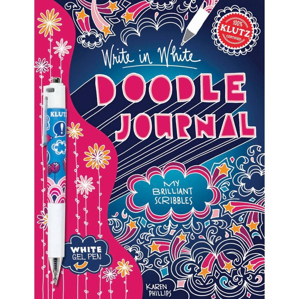 Write in White Doodle Journal : My Brilliant Scribbles (Paperback) (Karen Phillips)