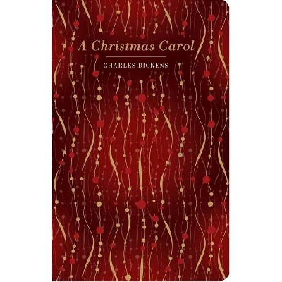 A Christmas Carol - (Chiltern Classic) by  Charles Dickens (Hardcover)