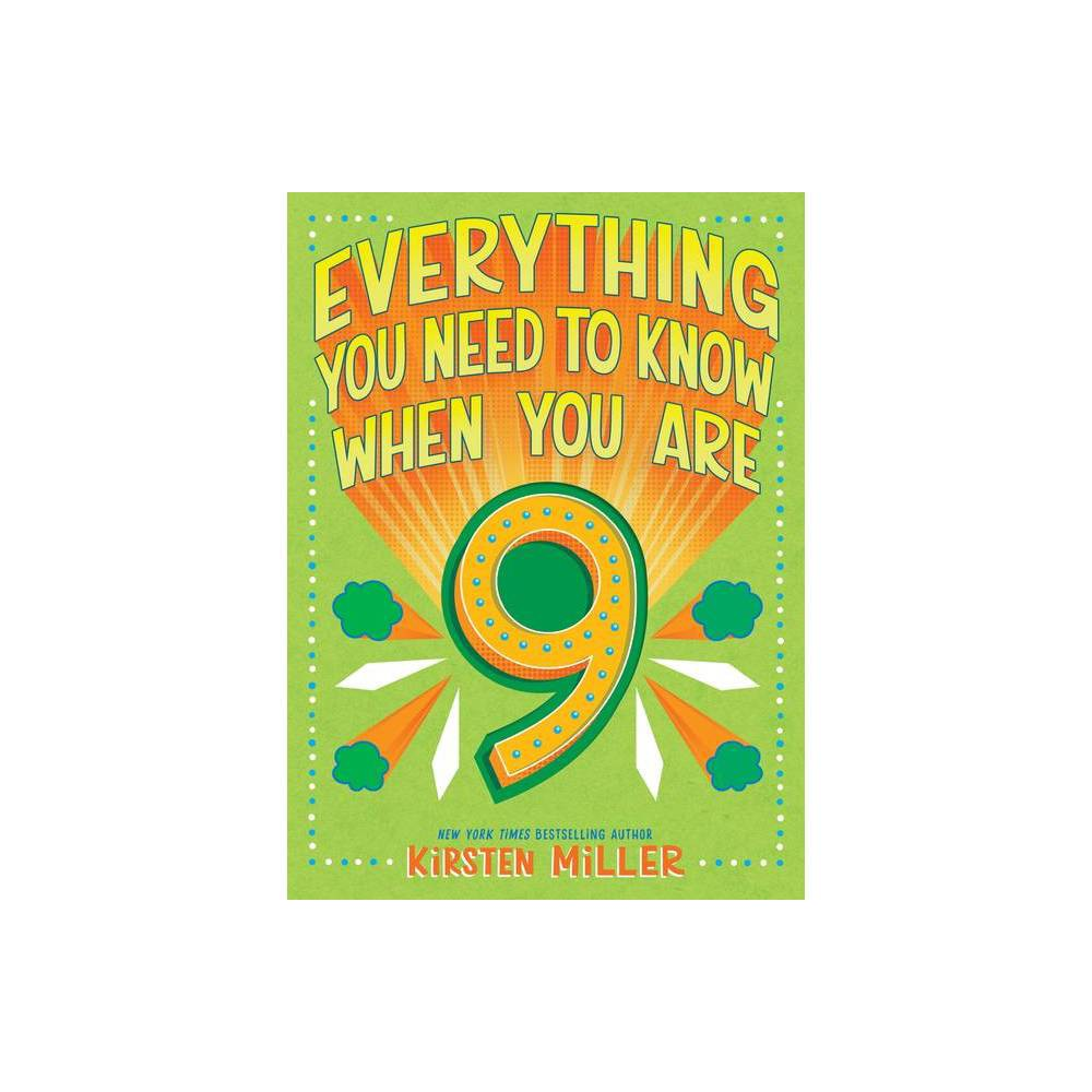 Everything You Need To Know When You Re 9 By Kirsten Miller Hardcover