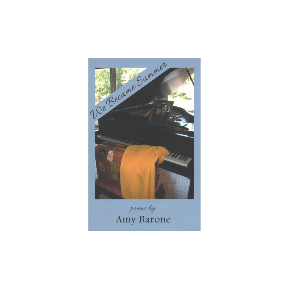 We Became Summer - by Amy Barone (Paperback)