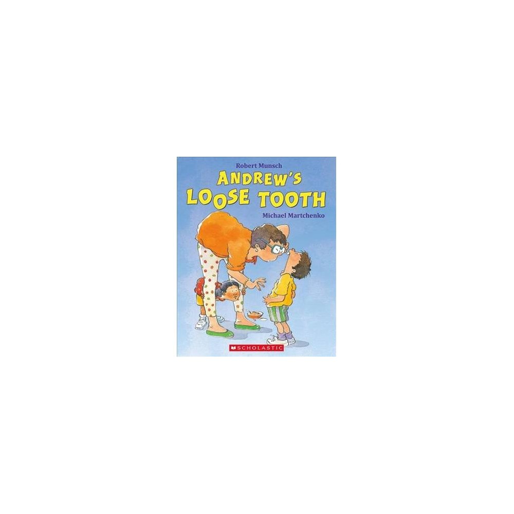 Andrew's Loose Tooth - Reprint by Robert N. Munsch (Paperback)