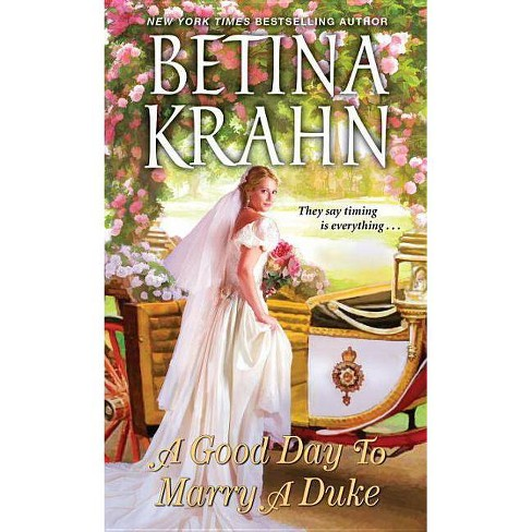 A Good Day to Marry a Duke (Paperback) (Betina Krahn) - image 1 of 1