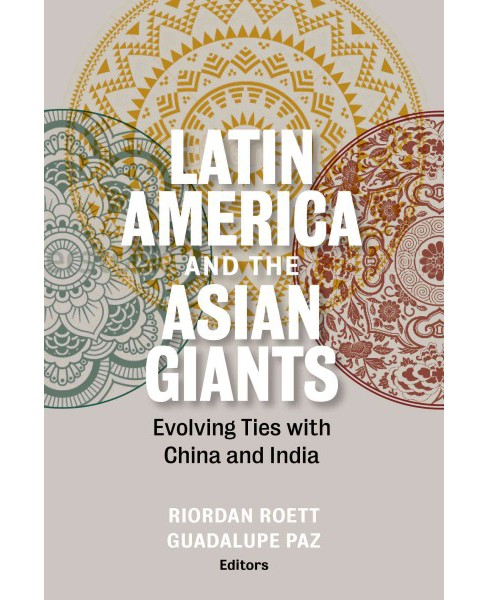 Latin America and the Asian Giants : Evolving Ties With China and India (Paperback) - image 1 of 1