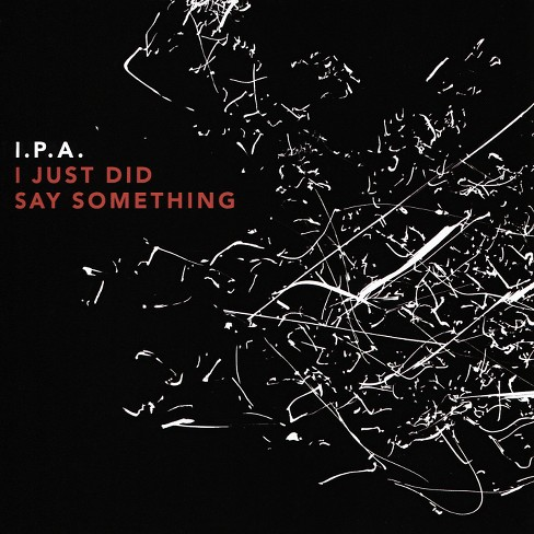 I.P.A. - I just did say something (CD) - image 1 of 1