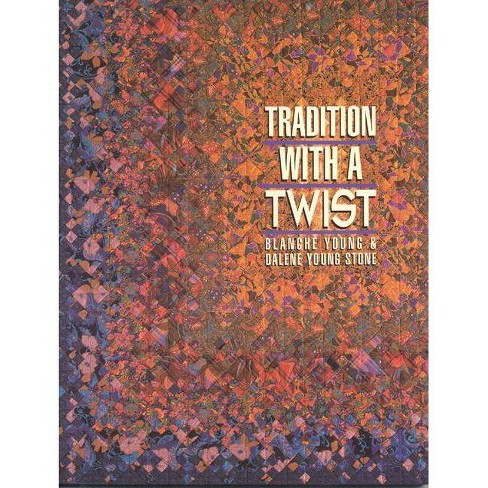 Tradition with a Twist- Print-On-Demand - by  Blanche Young & Dalene Young-Stone (Paperback) - image 1 of 1