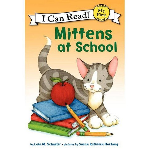 Mittens at School - (My First I Can Read) by  Lola M Schaefer (Paperback) - image 1 of 1