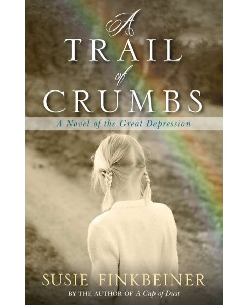Trail of Crumbs : A Novel of the Great Depression (Paperback) (Susie Finkbeiner) - image 1 of 1