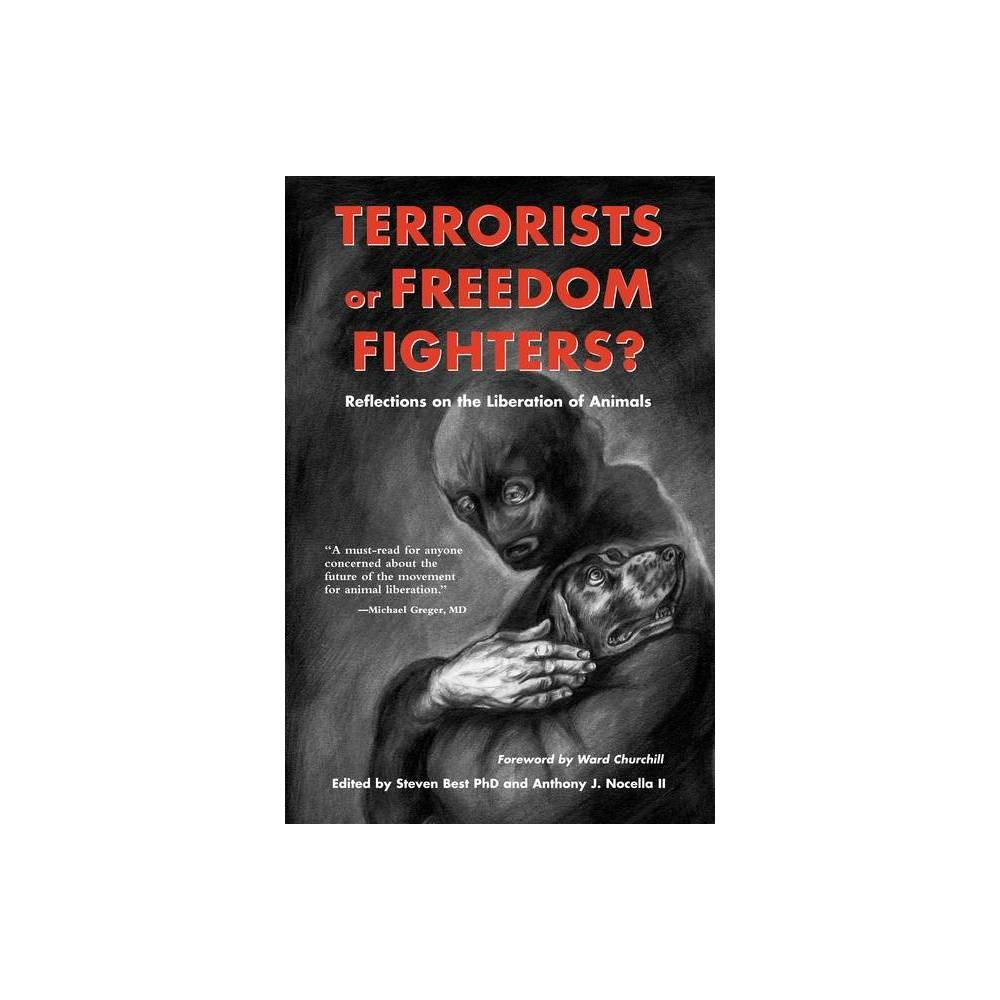 Terrorists Or Freedom Fighters By Anthony J Nocella Paperback