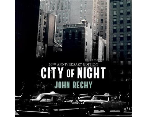 City of Night -  Unabridged by John Rechy (CD/Spoken Word) - image 1 of 1