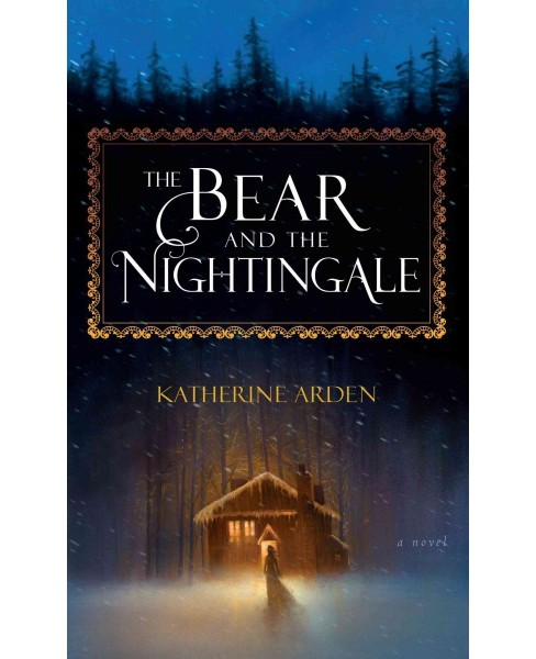 Bear and the Nightingale (Large Print) (Hardcover) (Katherine Arden) - image 1 of 1