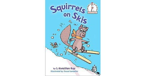 Squirrels on Skis ( Beginner Books) (Hardcover) by J. Hamilton Ray - image 1 of 1