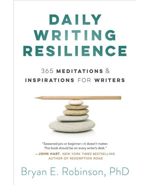 Daily Writing Resilience : 365 Meditations & Inspirations for Writers -  (Paperback) - image 1 of 1